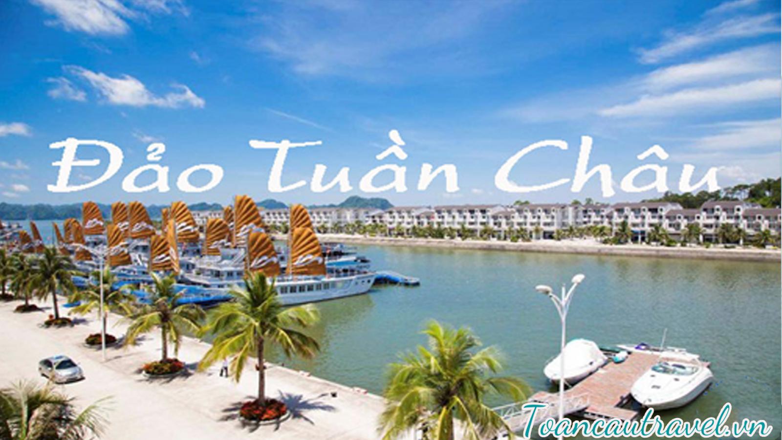 TC0107 |    HẠ LONG - TUẦN CHÂU - CHINH PHỤC BIỂN CẢ
