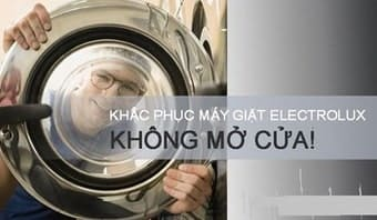 Thay khóa cửa máy giặtelectrolux giá rẻ bảo hành 1 năm